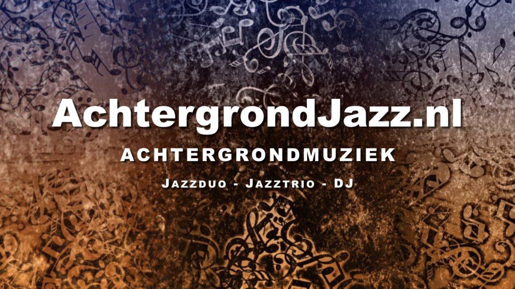 AchtergrondJazz.nl - Achtergrondmuziek - Jazzduo - Jazztrio - DJ